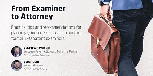 From Examiner to Attorney - practical tips and recommendations
