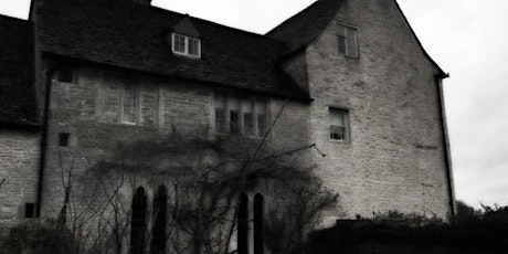 Cogges Manor Farm Ghost Hunt ( Oxfordshire)- £39 P/P tickets