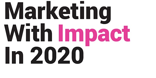 Marketing with Impact in 2020