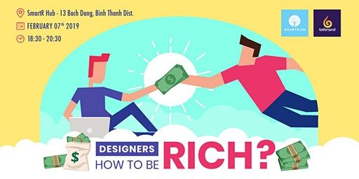 DESIGNERS - HOW TO BE RICH?
