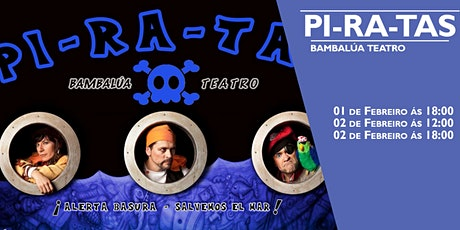 PI-RA-TAS de Bambalúa Teatro  na Sala Ártika entradas
