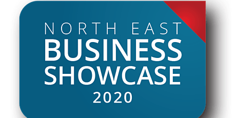 North East Business Showcase  2020 - Exhibition Free Entry tickets
