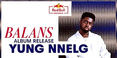 Red Bull Presents: Yung Nnelg Balans Album Relea