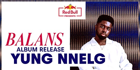 Red Bull Presents: Yung Nnelg 'Balans' Album Release tickets
