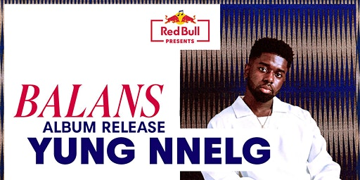 Red Bull Presents: Yung Nnelg 'Balans' Album Release