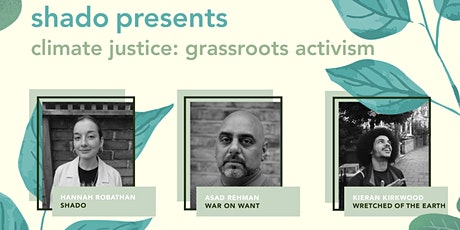 shado presents Climate Justice: grassroots activism tickets