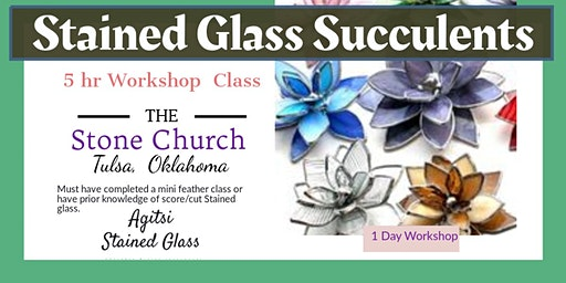 * Sold Out*Stained Glass Succulent Workshop