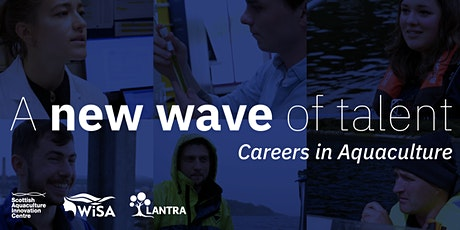 A New Wave of Talent - careers in aquaculture video launch event tickets