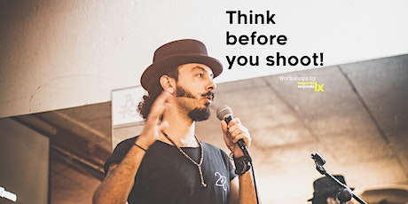 WORKSHOP - Think before you shoot! bilhetes