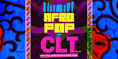 AfroPop! Charlotte, Vol.39: Afrobeats, Soca, Live Drums & More!