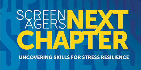 Kenmore PTA Hosts Screening of Screenagers NEXT CHAPTER: Uncovering Skills for Stress Resilience tickets
