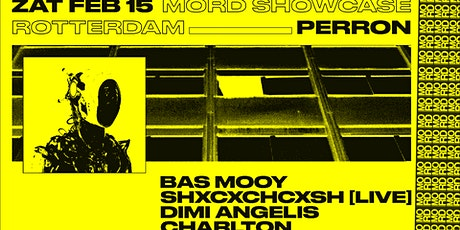 MORD SHOWCASE w/ SHXCXCHCXSH, Bas Mooy, Dimi Angelis tickets