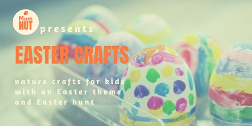 Easter Crafts - Nature workshop for kids (includes Easter Hunt)