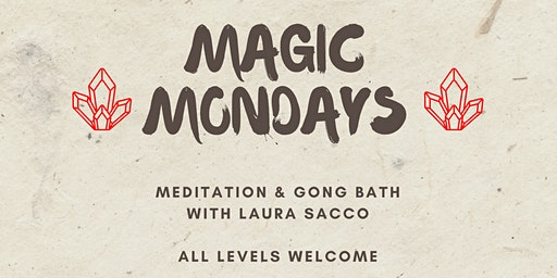 Magic Mondays: Meditation & Gong Bath