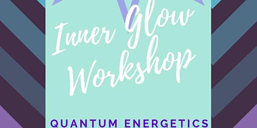 Inner Glow Workshop: Quantum Energetics
