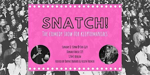 Snatch! A Comedy Show for Kleptomaniacs