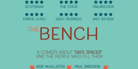 The Bench: a comedy about safe spaces and the people who fill them tickets