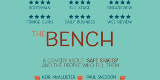 The Bench: a comedy about safe spaces and the people who fill them
