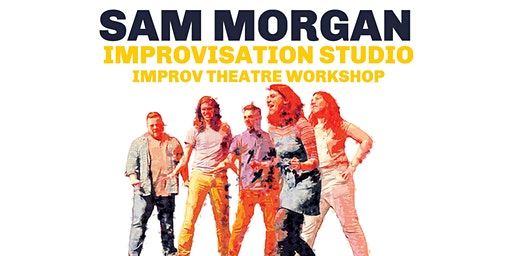 Sam Morgan Improvisation Studio Improv Theatre Workshop