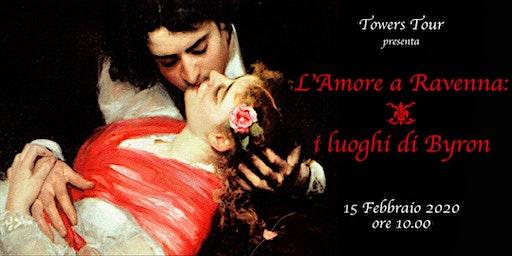 L'AMORE A RAVENNA:  I LUOGHI DI BYRON