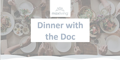 Dinner with the Doc, a MaxLiving Indy Health Dinner tickets