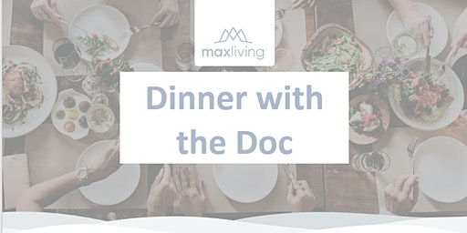 Dinner with the Doc, a MaxLiving Indy Health Dinner