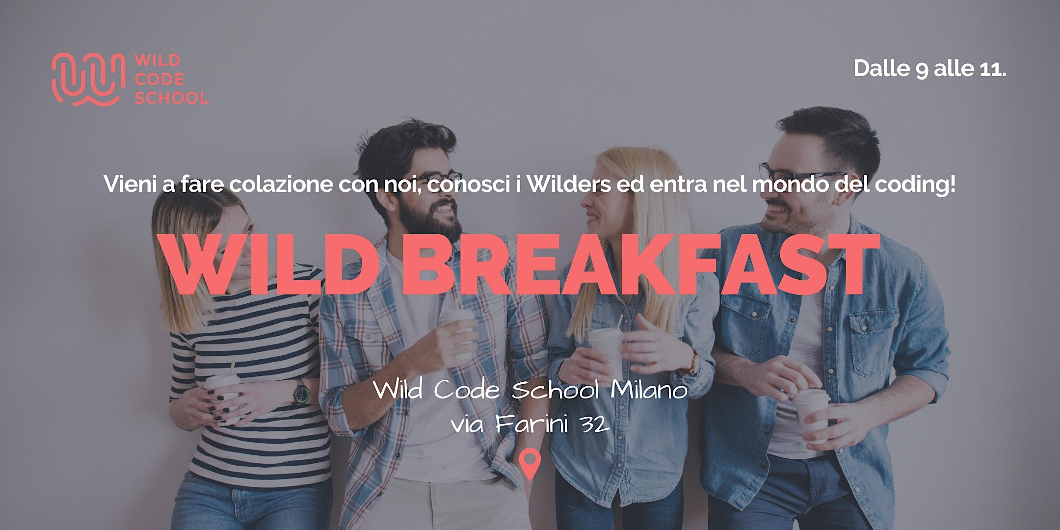 Wild Breakfast! Vieni a scoprire Wild Code School e il mondo del coding!