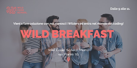 Wild Breakfast! Vieni a scoprire Wild Code School e il mondo del coding! tickets