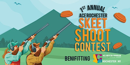 ACE Mentor Program of Rochester - Skeet Shoot Contest