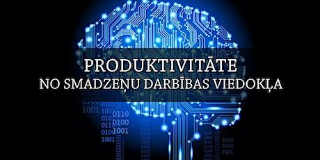 Produktivitāte no smadzeņu darbības viedokļa tickets