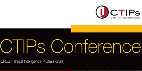 CTIPs (CREST Threat Intelligence Professionals) Conference tickets