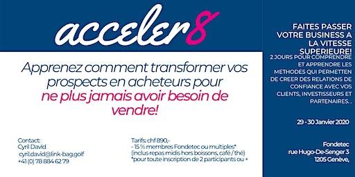 Acceler8 / Transformez vos prospects en acheteurs