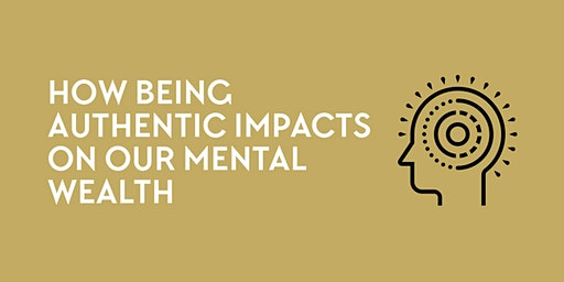 How being authentic impacts on our mental wealth | Ruth Cooper-Dickson