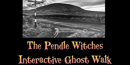 The Pendle Witches Interactive Ghost Walks, Pendle Hill Lancashire