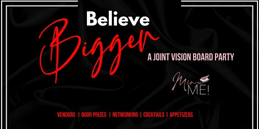 Believe Bigger: A Joint Vision Board Party