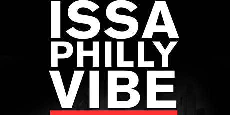 Issa Philly Vibe tickets