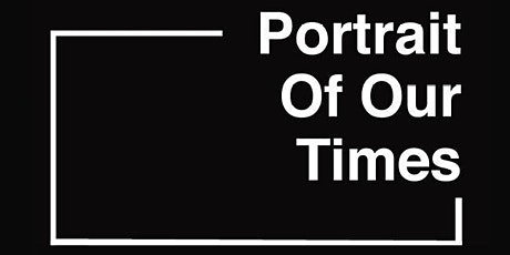 Opening: Portrait Of Our Times; A Collection Of Modern Realities tickets