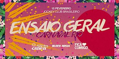 Ensaio GERAL : Samba de Santa Clara, Fica Comigo, Bloco Areia ingressos