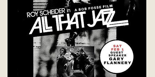 ALL THAT JAZZ (Movie Event with Speaker, Music, Wine & More!  (Sat Feb 1, 2020)