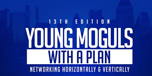 YOUNG MOGULS WITH A PLAN 13TH EDITION