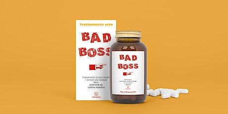 """La strada per il cambiamento passa (anche) attraverso i """"Bad Boss"""" biglietti"""