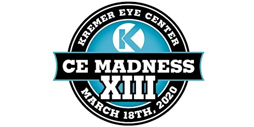 Kremer Eye Center CE Madness XIII, Wed. March 18th