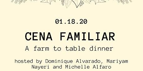 Cena Familiar - A Farm to Table Dinner  tickets
