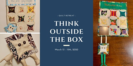 Think Outside The Box Quilt Retreat tickets