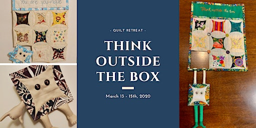 Think Outside The Box Quilt Retreat