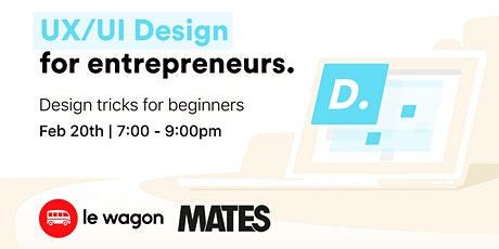 UX & UI Design For Entrepreneurs with Le Wagon  Tickets
