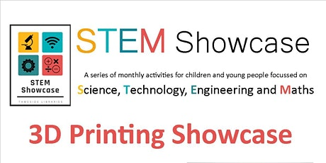 STEM Showcase - 3D Printing tickets