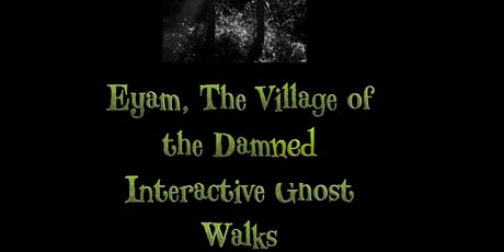 Eyam, Derbyshire The Real Village of the Damned Interactive Ghost Walk tickets