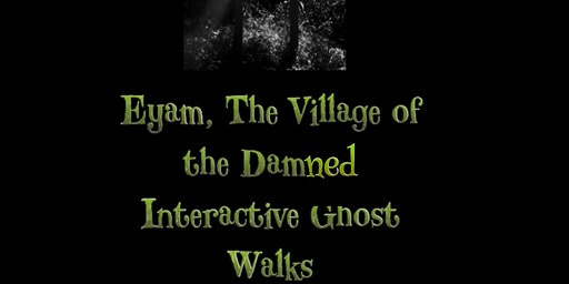 Eyam, Derbyshire The Real Village of the Damned Interactive Ghost Walk