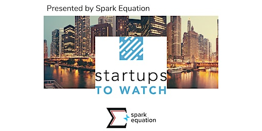 Chicago Inno: Startups to Watch 2020, Presented by Spark Equation -SOLD OUT